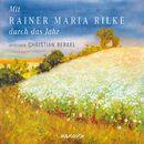 Mit Rainer Maria Rilke durch das Jahr (Gekürzte Lesung)/Rainer Maria Rilke
