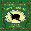 Folge 02: Die Rache der spukenden Kitzelklaue/Die unglaublichen Abenteuer des Herrn Toggelong