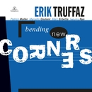 Bending New Corners/Erik Truffaz