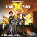 Folge 1: Alles oder nichts/Team Xtreme