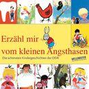 Erzähl mir vom kleinen Angsthasen - Die schönsten Kindergeschichten der DDR/Benno Pludra