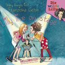 Folge 2: Die wilde Lilly - Lilly live on stage/Franziska Gehm