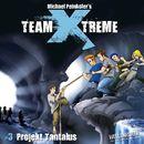 Folge 3: Projekt Tantalus/Team Xtreme