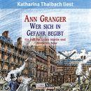 Wer sich in Gefahr begibt/Ann Granger