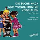 Die Suche nach dem wunderbunten Vögelchen/Franz Fühmann