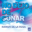 No Dejo de Soñar/Ramon de la Rosa