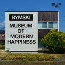 Museum of Modern Happiness/Bymski