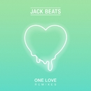 One Love (Remixes)/Jack Beats