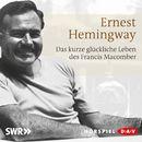 Das kurze glückliche Leben des Francis Macomber (Hörspiel)/Ernest Hemingway
