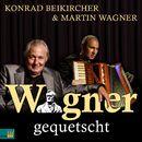 Wagner gequetscht/Konrad Beikircher