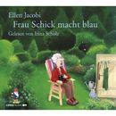 Frau Schick macht blau/Ellen Jacobi