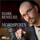 Mordspuren - Neue spektakuläre Kriminalfälle - erzählt vom bekanntesten Kriminalbiologen der Welt/Mark Benecke