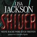Shiver - Meine Rache wird euch treffen/Lisa Jackson