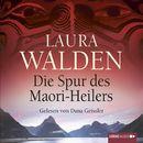Die Spur des Maori-Heilers/Laura Walden