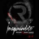 Imaginándote (feat. Daddy Yankee)/Reykon