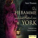 Die Hebamme und das Rätsel von York/Sam Thomas