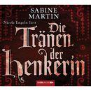 Die Tränen der Henkerin/Sabine Martin