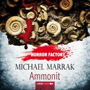 Horror Factory, Folge 16: Ammonit/Michael Marrak