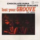 Lost Your Groove (feat. Arama) (Original Mix)/Chocolate Puma & Junior Sanchez