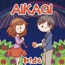 AIKAGI/H!dE