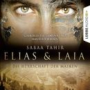 Elias & Laia - Die Herrschaft der Masken/Sabaa Tahir