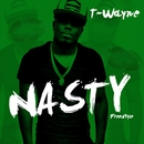 Nasty Freestyle/T-Wayne