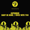 Baby Be Mine / Rock With You/Outunder