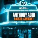 Rockin' (Swingin')/Anthony Acid