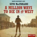 A Million Ways to Die in the West (Ungekürzt)/Seth MacFarlane