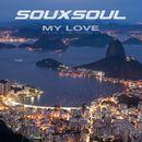 My Love (Remixes)/Souxsoul