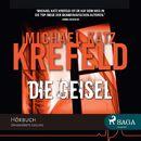 Die Geisel (Ungekürzt)/Michael Katz Krefeld