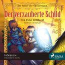 Die Ritter der Elfenkönigin: Der verzauberte Schild (Ungekürzt)/Peter Gotthardt