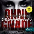 Crossroads - Ohne Gnade (Ungekürzt)/Michelle Raven