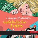 Gefährliche Fotos (Ungekürzt)/Louise Roholte