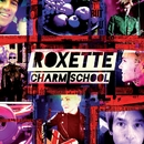 Charm School (Deluxe Edition)/Roxette