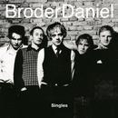 Singles/Broder Daniel