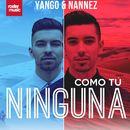 Como Tú Ninguna/Yango & Nannez