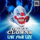 Live Your Life/Dark Clowns