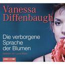 Die verborgene Sprache der Blumen/Vanessa Diffenbaugh
