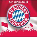 FC Bayern München - Die Audio-Tour/Natascha Blotzki