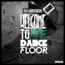 Welcome to the Dancefloor (Remixes)/ItaloBrothers