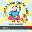 Sven wird Supermann (Ungekürzt)/Kim Fupz Aakeson