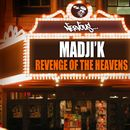 Revenge Of The Heavens/Madji'k