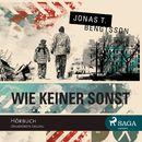 Wie keiner sonst (Ungekürzt)/Jonas T. Bengtsson