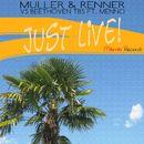 Just Live!/Muller & Renner vs. Beethoven TBS