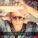 Acércate a mi boca (feat. Fede DJ)/Martín Sangar