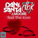 Feel the Love/Dani Santa