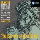 Bach: St. John Passion BWV 245 [Johannes-Passion]/Karl Forster/Fritz Wunderlich/Josef Traxel/Dietrich Fischer-Dieskau/Karl Christian Kohn/Lisa Otto/Chor der St. Hedwigs-Kathedrale Berlin/Berliner Symphoniker
