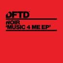 Music 4 Me EP/Noir