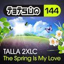 The Spring Is My Love (Club Mix)/Talla 2XLC